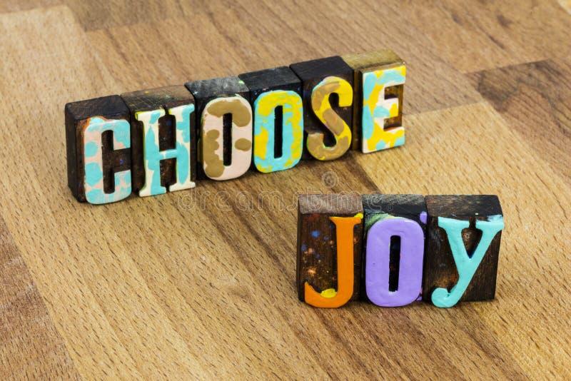 Välj glädjen, positiv attityd optimism älskar livet idag arkivfoton