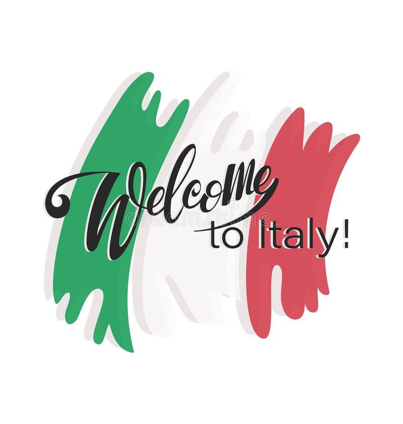 Välkomnande till Italien! Inskriften och färgerna av nationsflaggan av Italien royaltyfri illustrationer