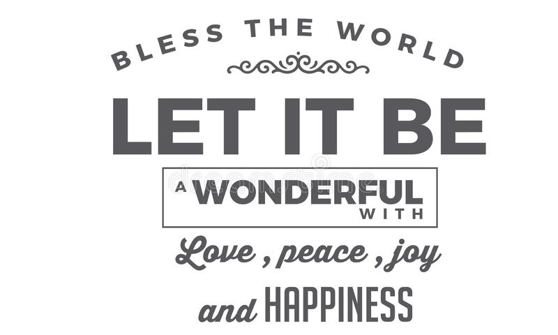 Välsigna världen Låtet det var en underbar värld med förälskelse, fred, glädje och lycka vektor illustrationer