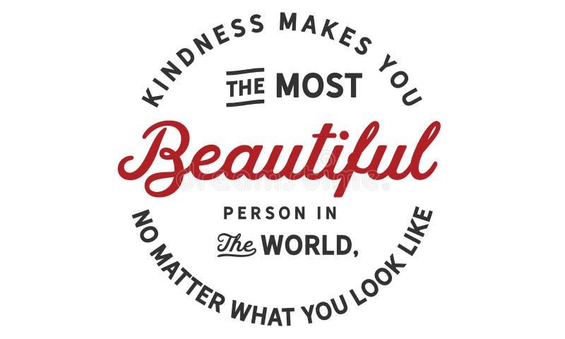 Vänlighet gör dig den mest härliga personen i världen, ingen fråga vad du ser som stock illustrationer
