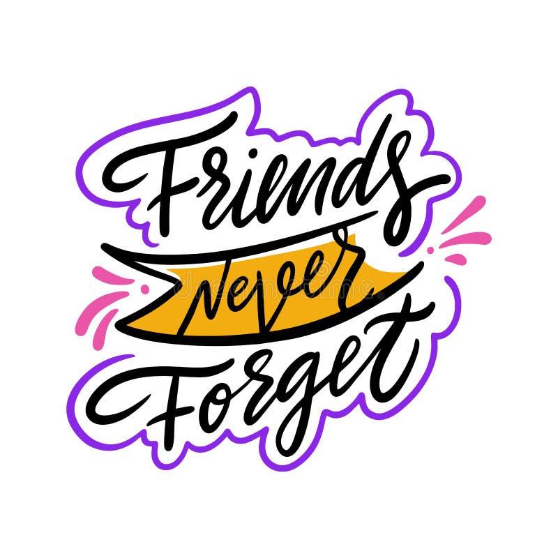 Vänner glömmer aldrig Hand dragen vektorbokst?ver bakgrund isolerad white Motivationuttryck royaltyfri illustrationer