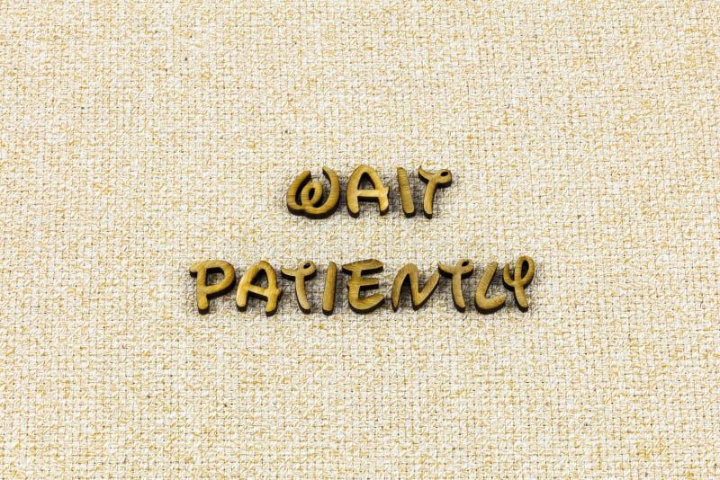 Vänta tålmodigt ordet för typografi för tacksamhet för patiensgodhet det snälla arkivbilder