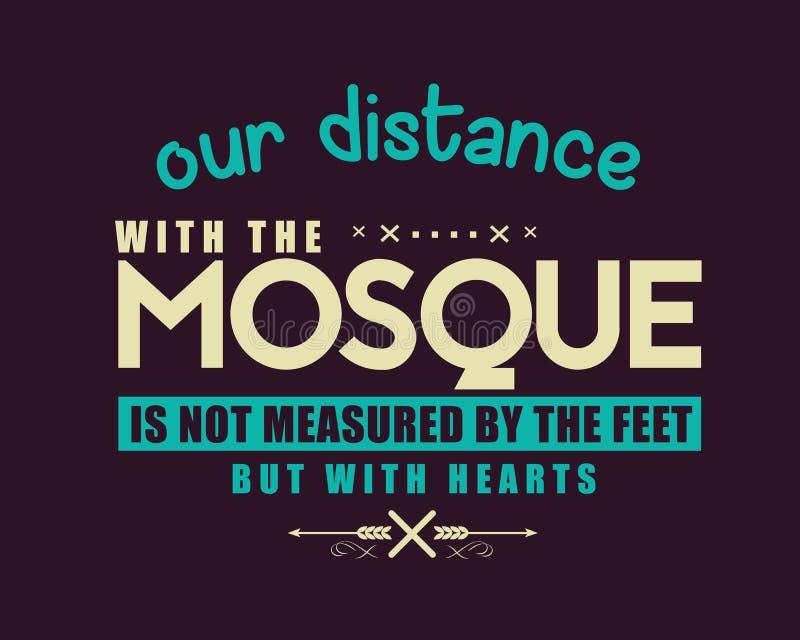 Vårt avstånd med moskén mätas inte av foten utan med hjärtor royaltyfri illustrationer