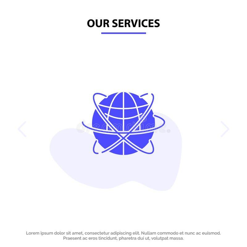 Vårt servicejordklot, affär, data som är globala, internet, resurser, för skårasymbol för värld fast mall för kort för rengörings stock illustrationer