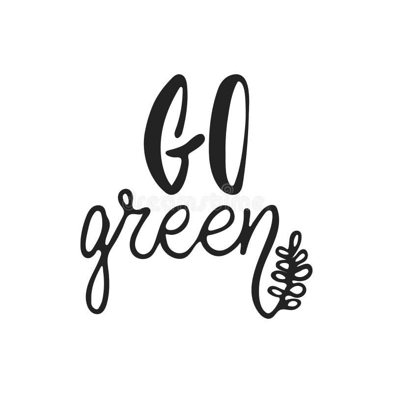 Va el verde - mano dibujada poniendo letras a la frase de la ecología aislada en el fondo negro Ejemplo del vector de la tinta de ilustración del vector