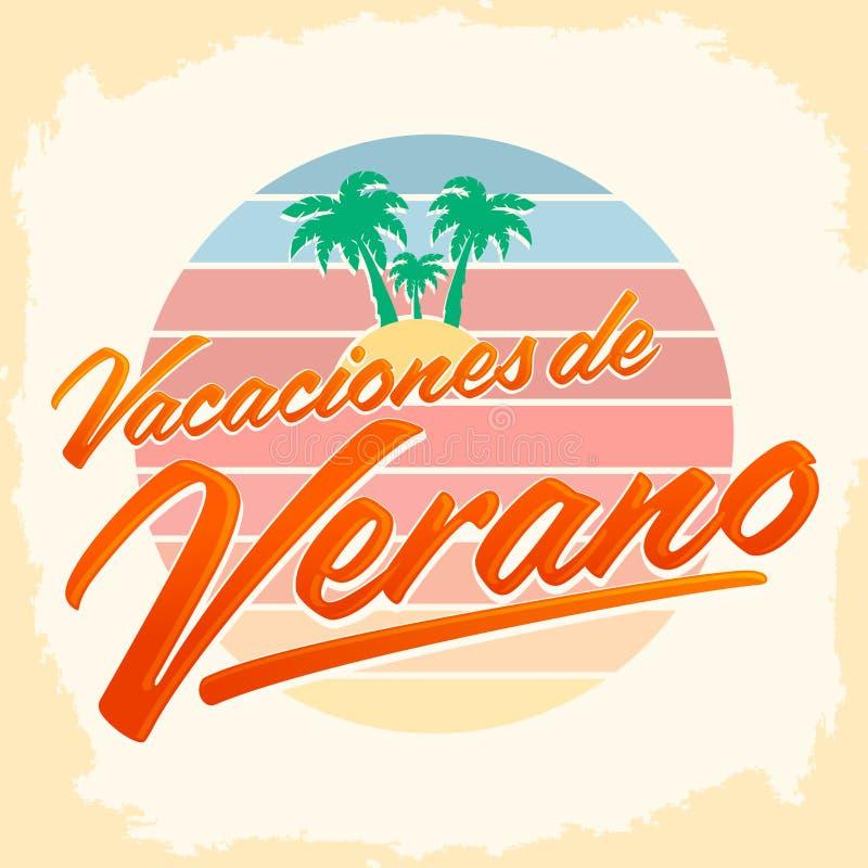 Vacaciones del Verano, vacaciones de verano texto español, días de fiesta de la playa ilustración del vector