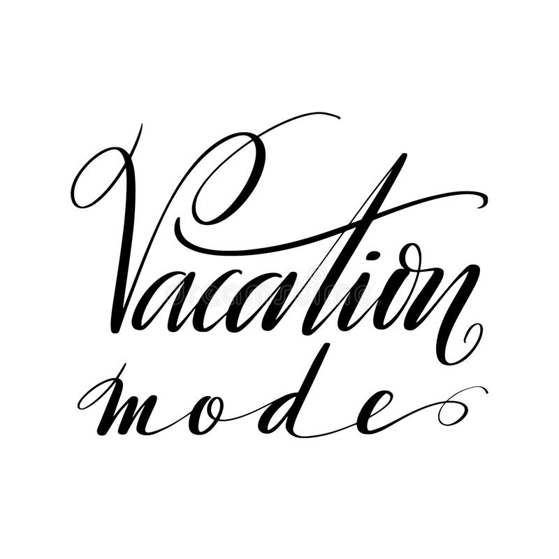 Vacation mode words. Hand drawn creative calligraphy and brush pen lettering, design for holiday greeting cards and. Vacation modewords. Hand drawn creative vector illustration