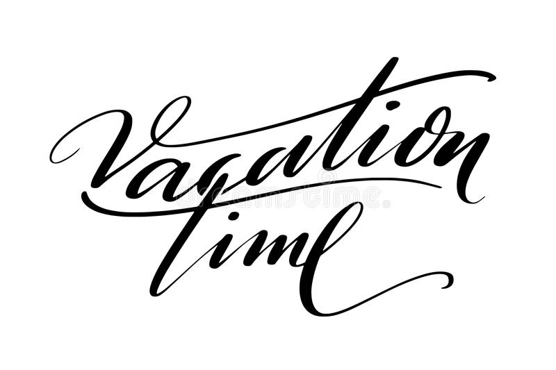 Vacation time words. Hand drawn creative calligraphy and brush pen lettering, design for holiday greeting cards and. Invitations. Monochrome lettering royalty free illustration