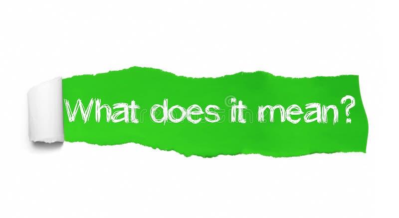 Vad det betyder text som är skriftlig under det krullade stycket av grönt sönderrivet papper arkivfoton