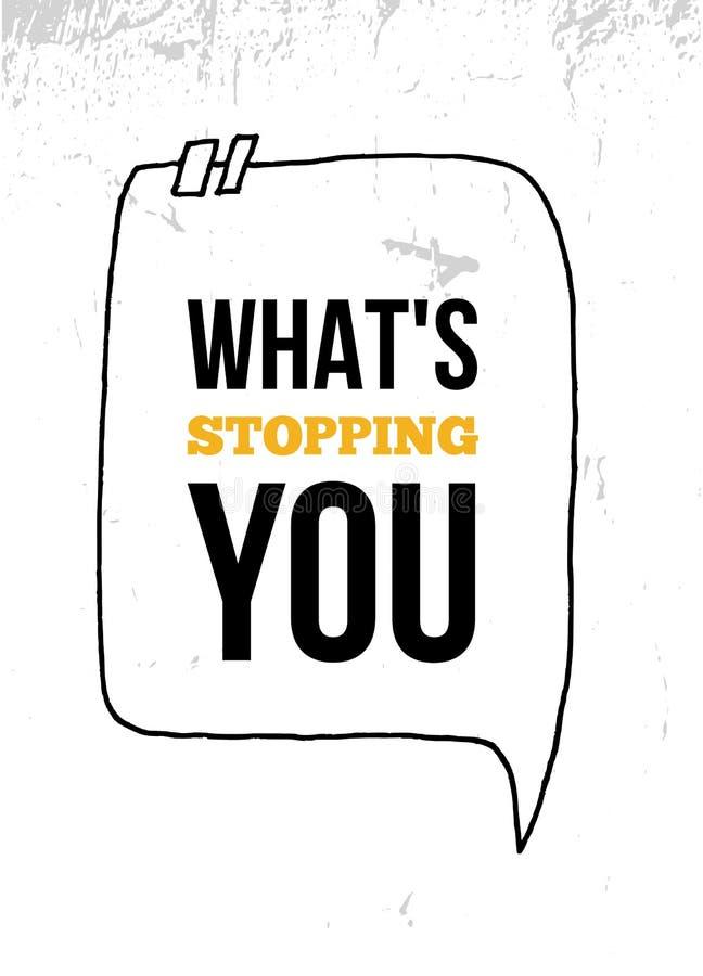 Vad stoppar dig det inspirerande citationstecknet, designen för väggkonstaffischen Starta affärsidéen stock illustrationer