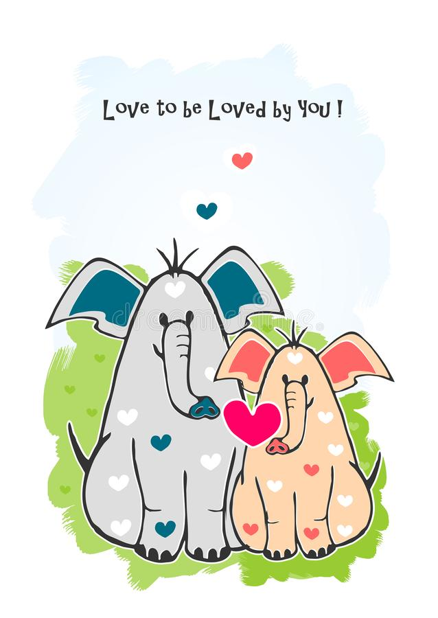 A Valentine card, I Love to be loved by you. Illustration with 2 Cute in love elephants & hearts. vector illustration