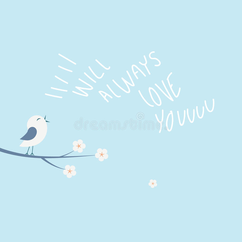 Valentine love card vector illustration concept with little bird singing. Handwritten I will always love you message. royalty free illustration