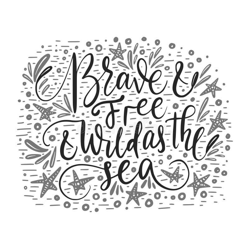 Valiente y libere y salvaje como el mar libre illustration