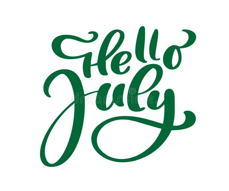 Van letters voorziende de druk vectortekst van Hello juli De zomer minimalistic illustratie Geïsoleerde kalligrafieuitdrukking op vector illustratie