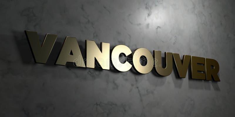 Vancouver - Goldzeichen angebracht an der glatten Marmorwand - 3D übertrug freie Illustration der Abgabe auf Lager stock abbildung