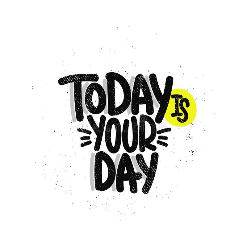 Vandaag is uw dag stock illustratie
