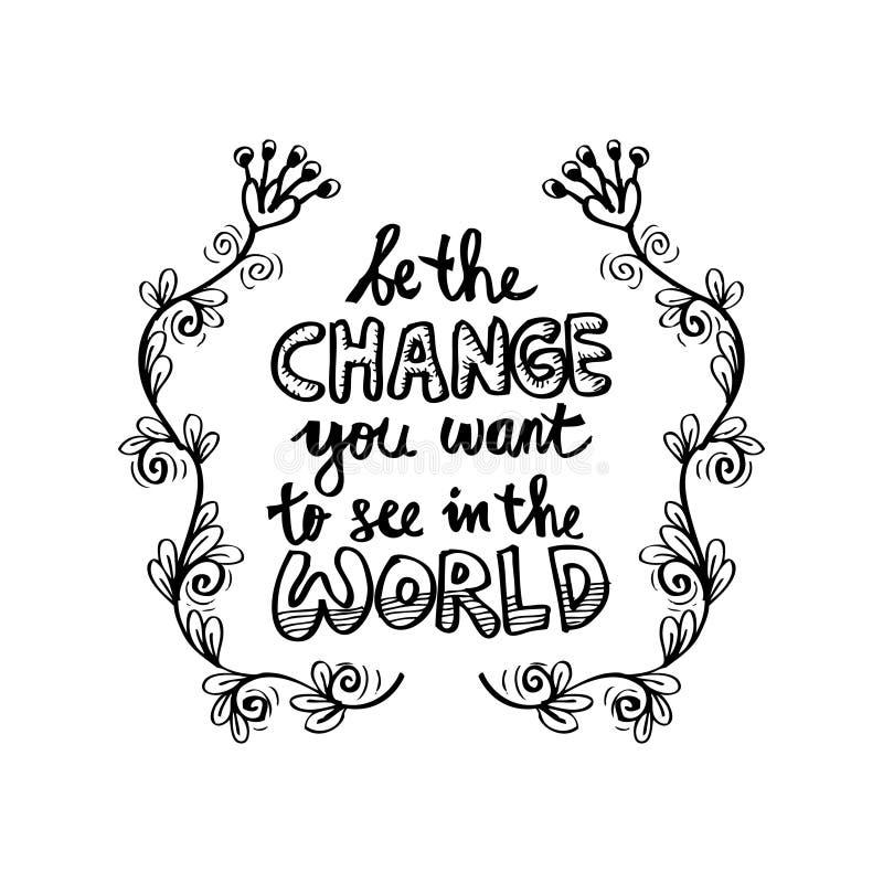 Var ändringen som du önskar att se i världen stock illustrationer