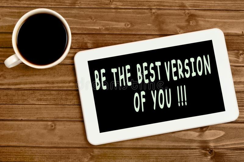Var den bästa versionen av dig! arkivfoto