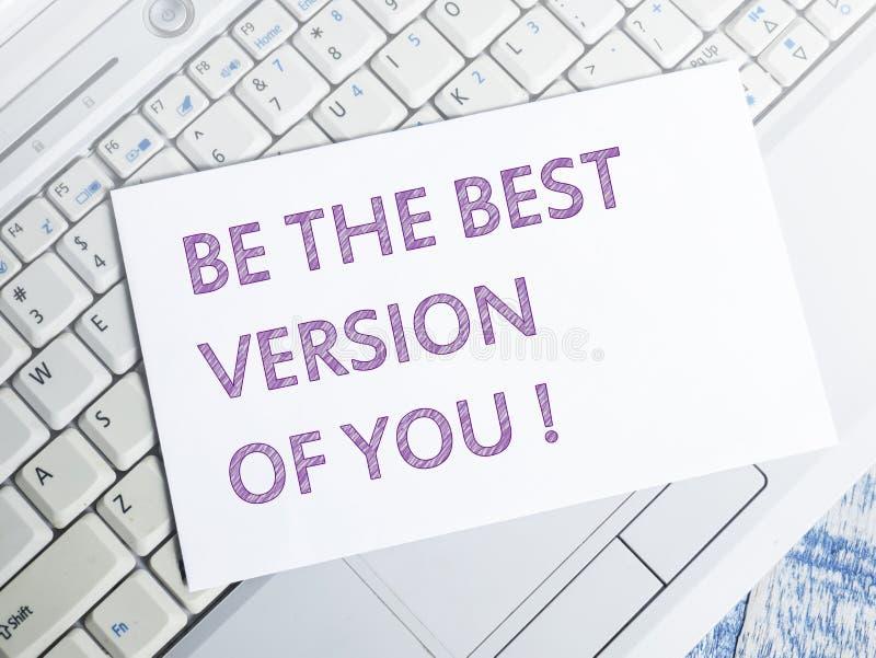 Var den bästa versionen av dig, Motivational inspirerande citationstecken arkivfoton