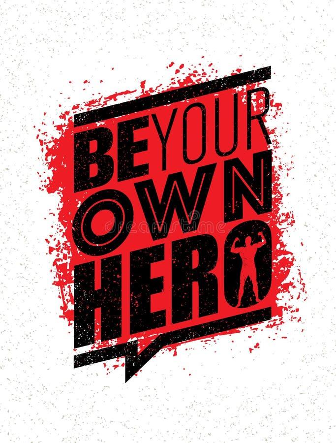 Var din egen hjälte Citationstecken för motivation för konditiongenomkörareidrottshall Grov inspirerande idérik affisch för vekto royaltyfri illustrationer