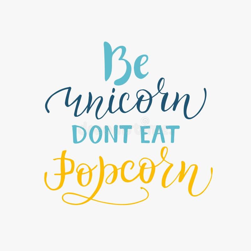 Var enhörningen äter inte popcorntext Roligt inspirerande typograficitationstecken för kläder, skjortadesigntryck, emblem, symbol vektor illustrationer