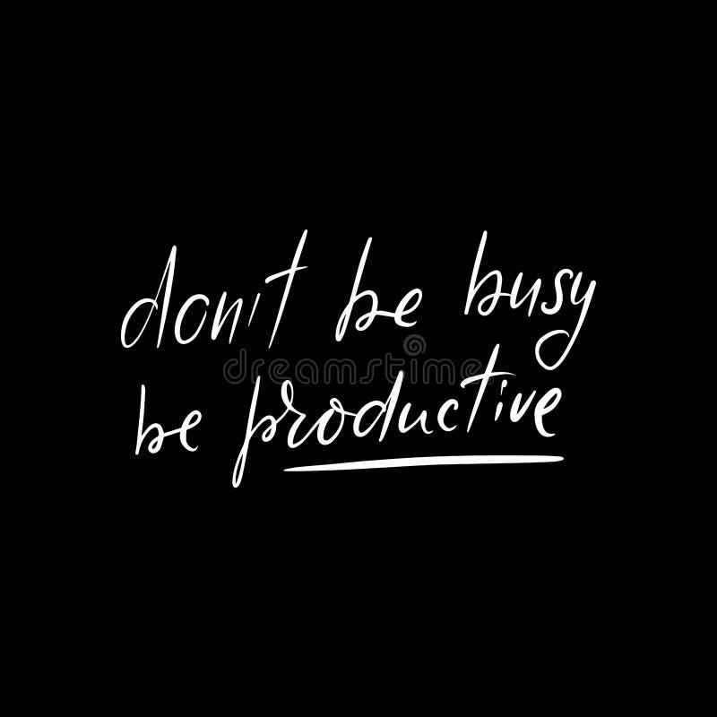 Var inte upptagen, ?r produktivt stock illustrationer