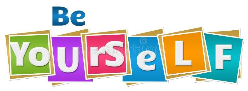 Var själv färgrik fyrkanttext royaltyfri illustrationer