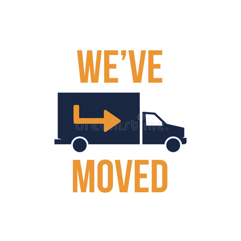 We`ve Moved Sign with Text Typography & icon to convey moving. We`ve Moved Sign w Text Typography and icon to convey moving stock illustration