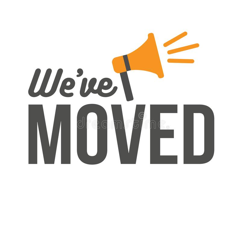 We`ve Moved Sign with Text Typography & icon to convey moving. We`ve Moved Sign w Text Typography and icon to convey moving royalty free illustration