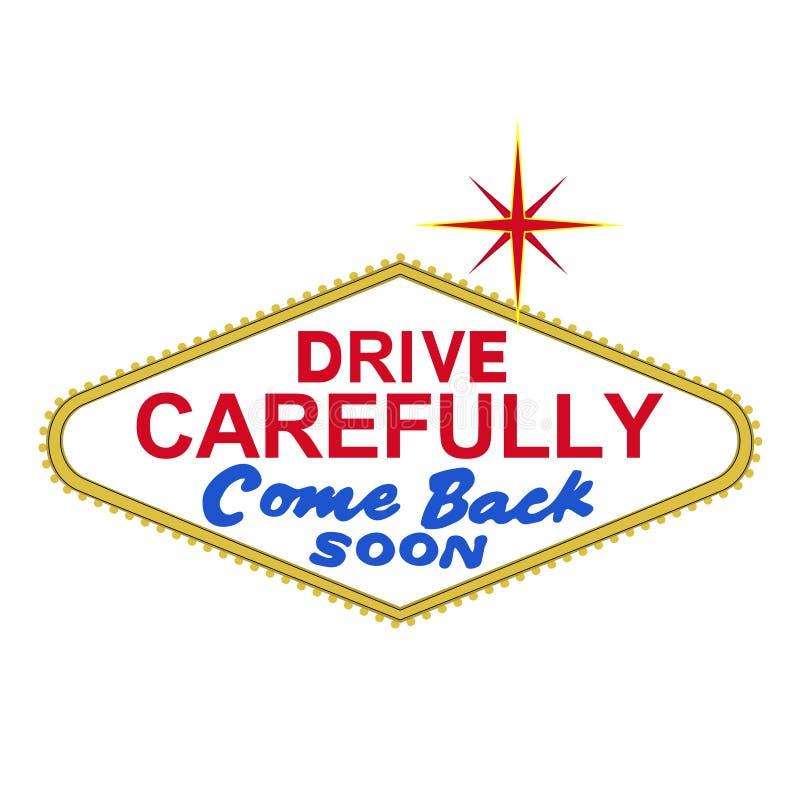 VECTEUR : derrière de signe de Las Vegas au jour : pilotez prudemment, revenez bientôt (le format d'ENV procurable) illustration de vecteur