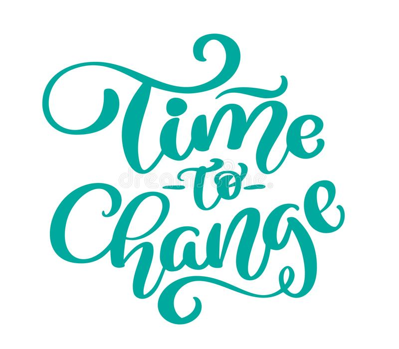 Vector винтажное время текста изменить нарисованную руку помечающ буквами фразу Иллюстрация чернил Современная каллиграфия щетки  иллюстрация штока