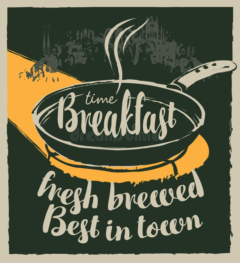 Breakfast banner with inscriptions and frying pan. Vector banner for a cafe with inscriptions Breakfast fresh brewed, best in town. Illustration of hot frying vector illustration