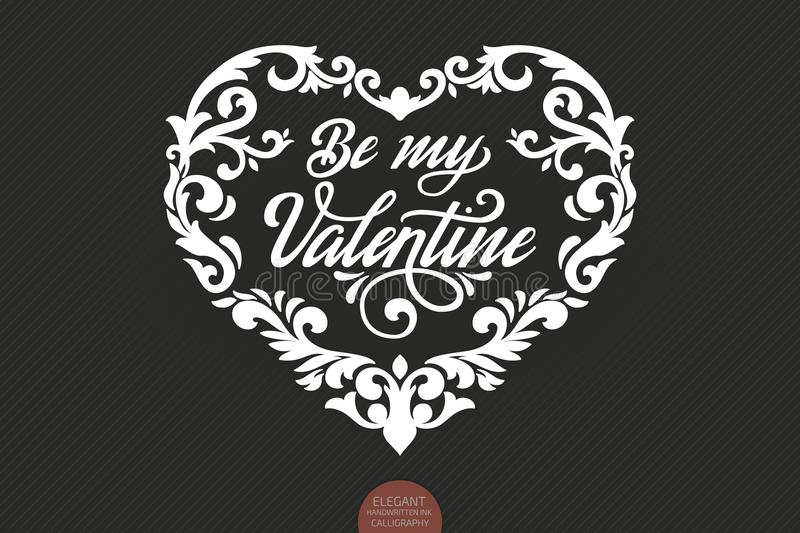 Vector Be my Valentine text decorated with ornamental heart. Valentine s typography in heart shaped frame. Elegant stock illustration