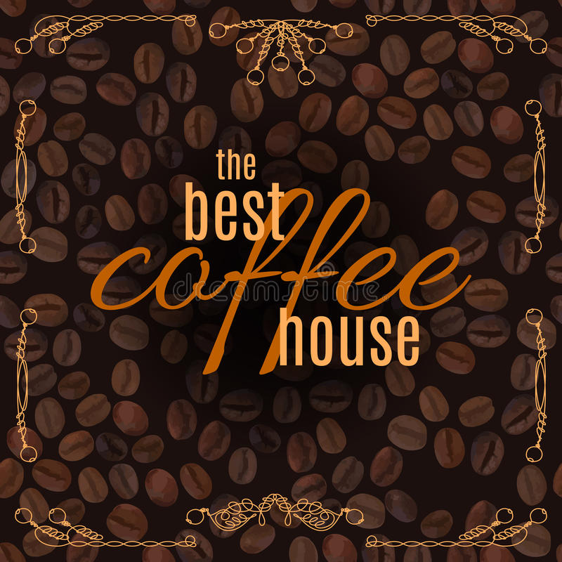 Vector The Best Coffee House lettering with doodle frame on coffee pattern background. Coffee House lettering with doodle line vintage frame on coffee beans royalty free illustration
