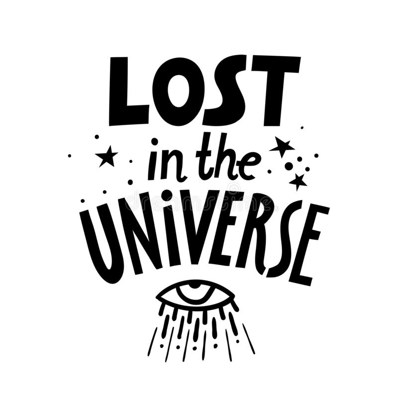 Vector black lettering poster Lost in the Universe.  stock illustration