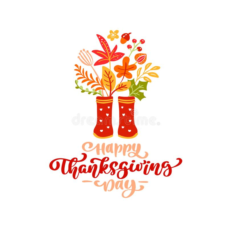 Vector calligraphy lettering text Happy Thanksgiving Day and illustration of yellow and orange leaves and red rubber. Boots. Autumn Thanksgiving concept vector illustration
