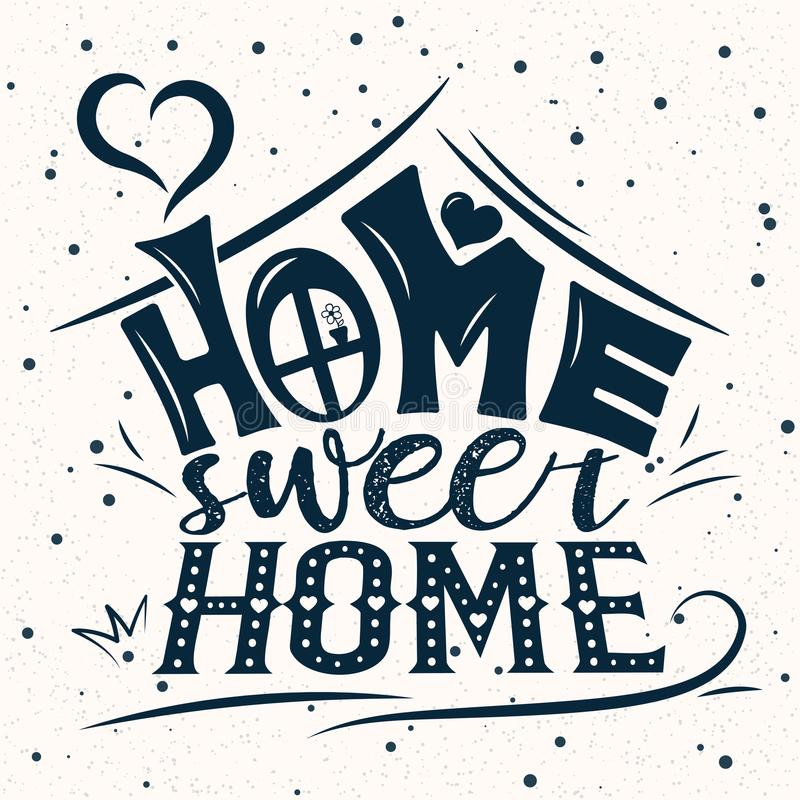 Vector card with cute abstract house. Handwriting lettering with Inspirational phrase Home sweet home stock illustration