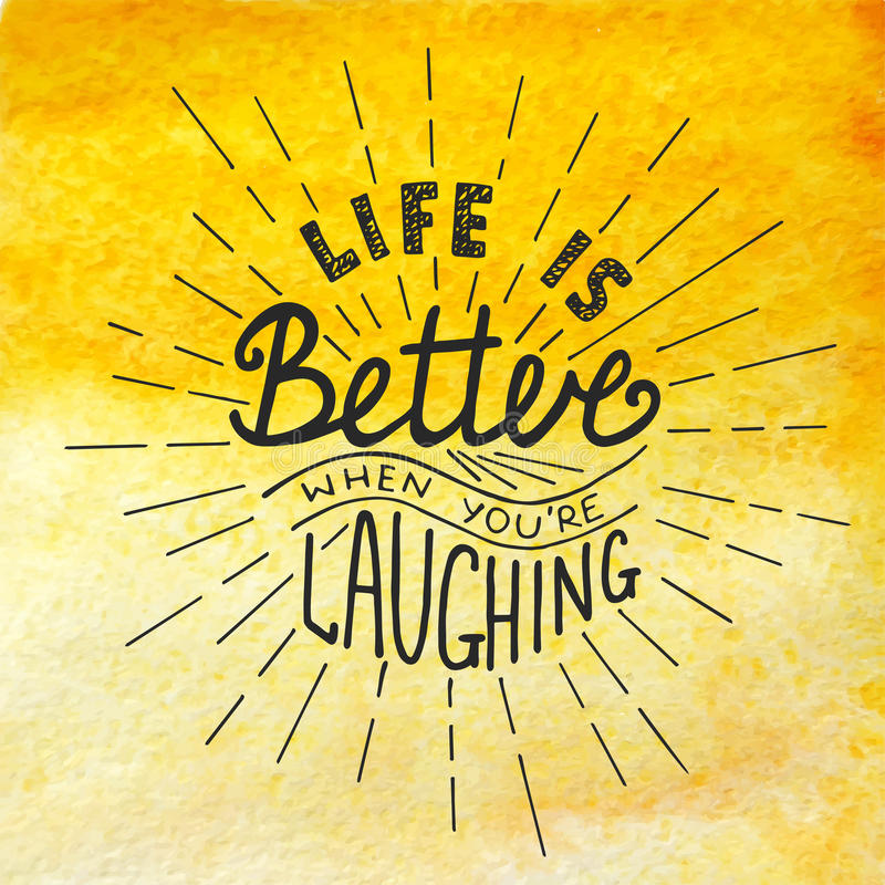 Vector card with hand drawn typography design element for greeting cards, posters and print. Life is better when you're laughing on watercolor painted yellow vector illustration