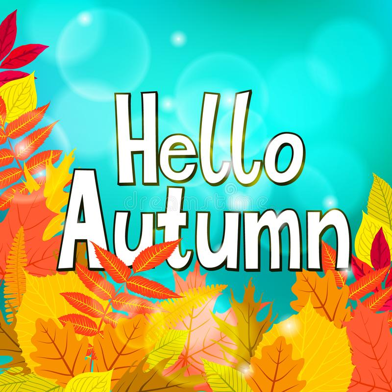 Card with words hello autumn and fall leaves. Vector card with words hello autumn and fall leaves. Fall floral background. Autumn banner with foliage. Card with royalty free illustration