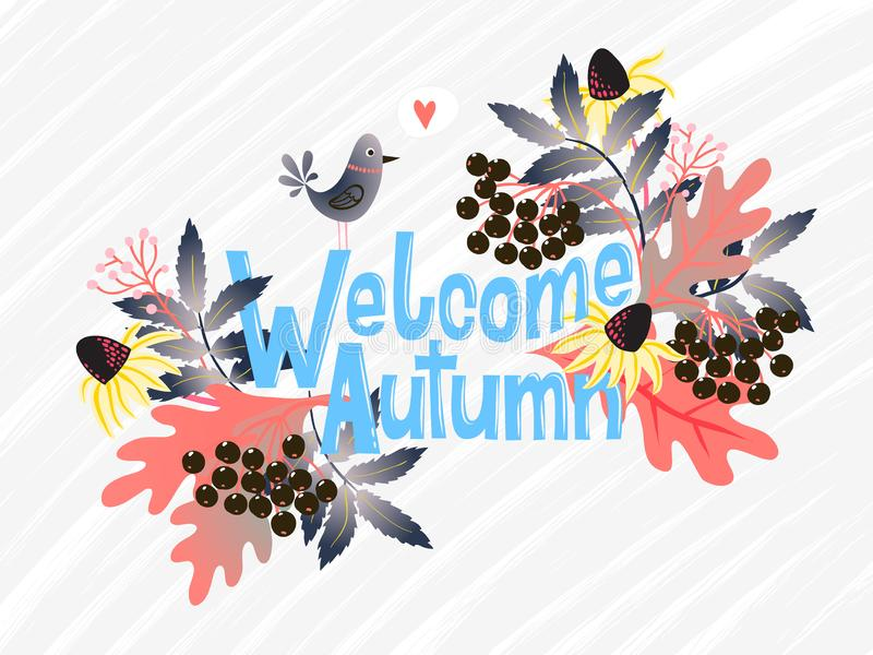 Vector card with words welcome autumn and fall leaves. And flowers. Fall floral background. Autumn banner. Card with colorful leaves of maple, oak, apple, and vector illustration