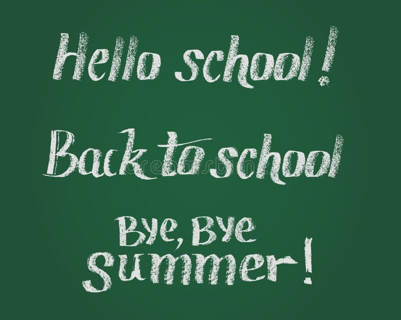 Vector chalk lettering phrases for new stading year. Hello school, Back to school, Bye Bye Summer. Vector lettering. Hand drawn lettering by chalk on green vector illustration