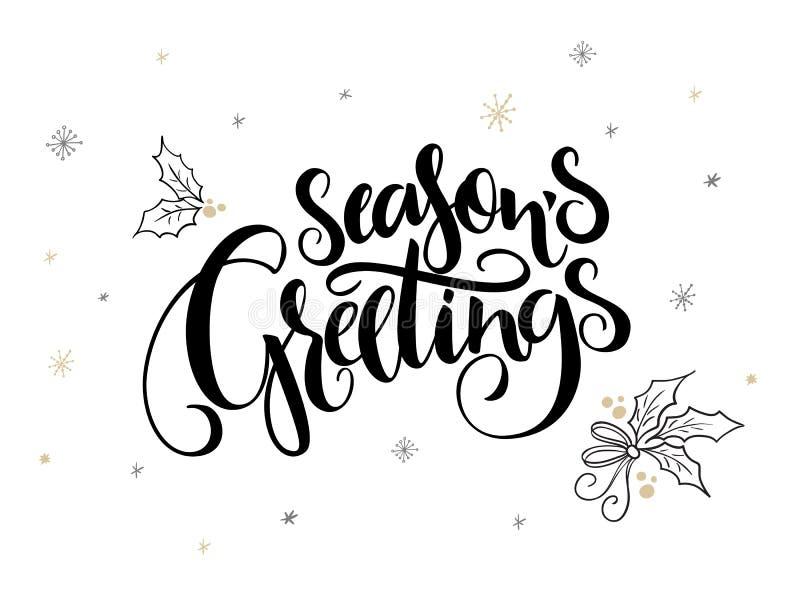 Vector de groetentekst van hand van letters voorziende Kerstmis - seizoen` s groeten - met hulstbladeren en sneeuwvlokken stock illustratie