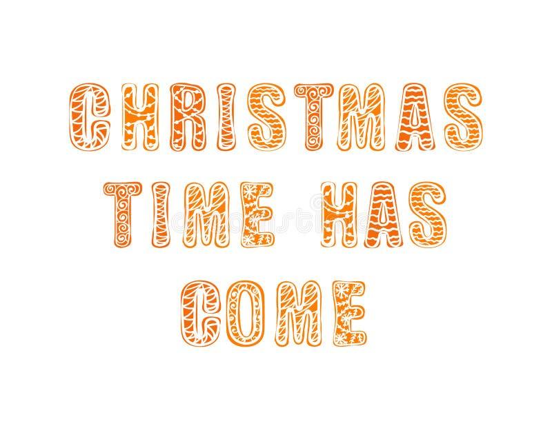 Vector die van letters voorzien: De Kerstmistijd is, Peperkoek gekomen stock illustratie