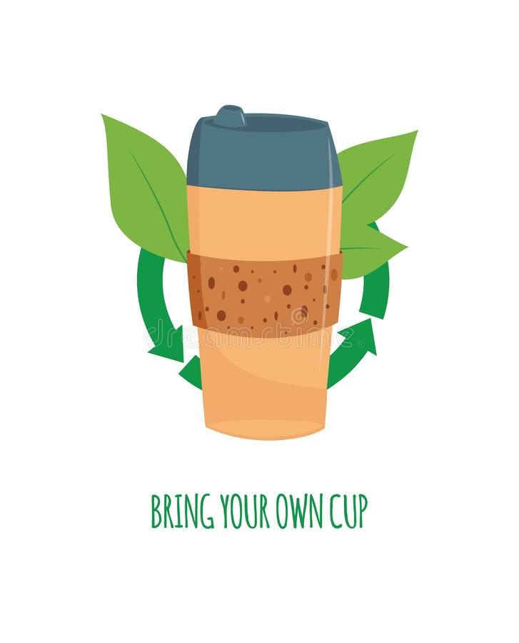 Vector disposable coffee tea cup with green leave. Vector disposable coffee or tea cup with green leaves, recycling symbol and bring your own cup inscription stock illustration