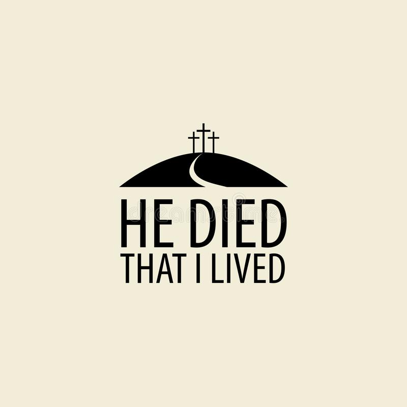 Mount Calvary with three crosses. Vector icon. Vector Easter banner or icon with words He died that I lived, with mount Calvary and three crosses stock illustration