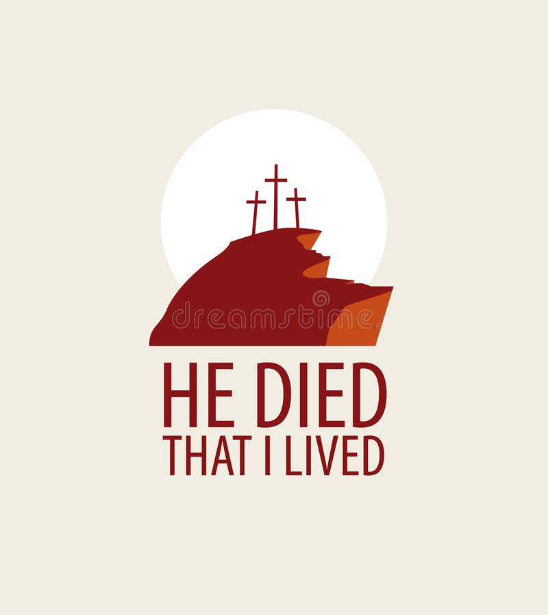 Mount Calvary with three crosses. Vector icon. Vector Easter banner or icon with words He died that I lived, with mount Calvary and three crosses vector illustration
