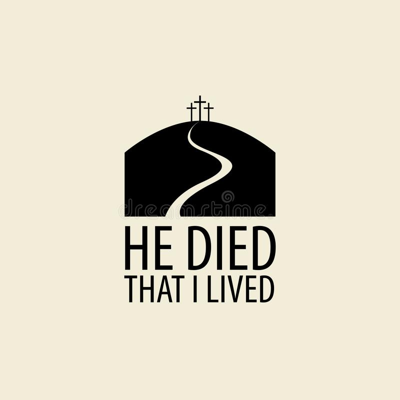 Mount Calvary with three crosses. Vector icon. Vector Easter banner or icon with words He died that I lived, with mount Calvary and three crosses royalty free illustration