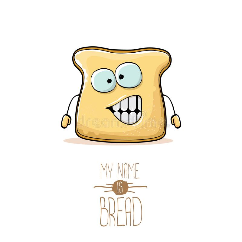 Vector el carácter cortado lindo del pan de la historieta divertida aislado en el fondo blanco Mi nombre es ejemplo del concepto  stock de ilustración