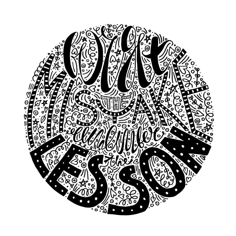 Vector forget the mistake remember the lesson typography poster. black and white lettering t-shirt print. monochrome inking banner. For all purposes. round stock illustration
