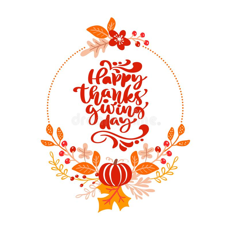 Vector frame autumn bouquet wreath. Orange leaves, berries and pumpkin with calligraphic text Happy Thanksgiving Day vector illustration